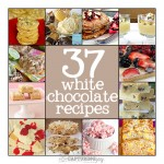 37 white chocolate recipes by Capturing Joy with Kristen Duke