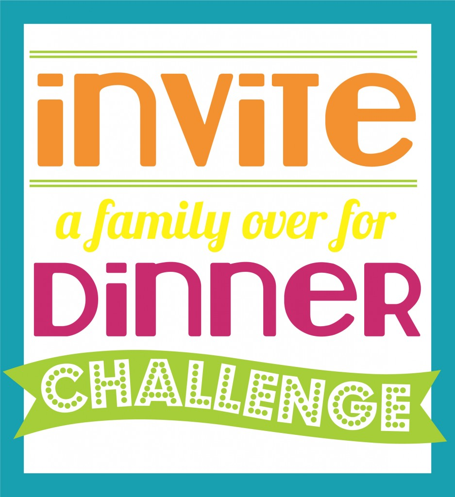 Invite a Family over for Dinner Challenge