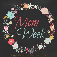 Mom Week Inspirational ideas for becoming a better mother