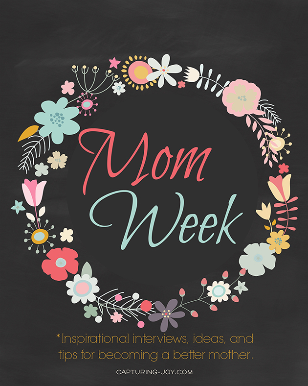 Mom Week Inspirational ideas for becoming a better mother1