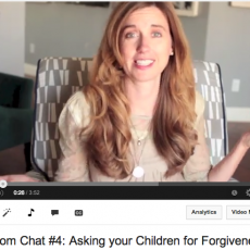 Mom Chat #4: Asking your Child for Forgiveness