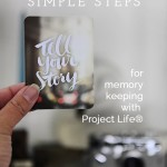 simple steps for memory keeping with project life