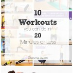 Quick and easy workouts you can do in 20 minutes or less! Capturing-Joy.com