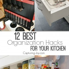 Ready to get organized? Here are 12 BEST Organization Hacks for the Kitchen! Capturing-Joy.com