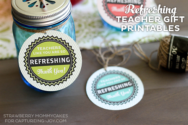 Refreshing Teacher Gift Printables - Capturing Joy with ...