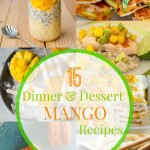 15 of the best Mango Dinner and Dessert Recipes! Capturing-Joy.com