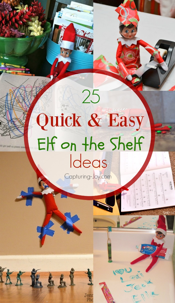 25 Elf On The Shelf Ideas Quick And Easy Ideas For The Elf On The Shelf