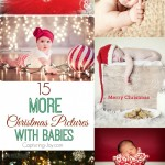 15 MORE Christmas Pictures with Babies on Capturing-Joy.com!