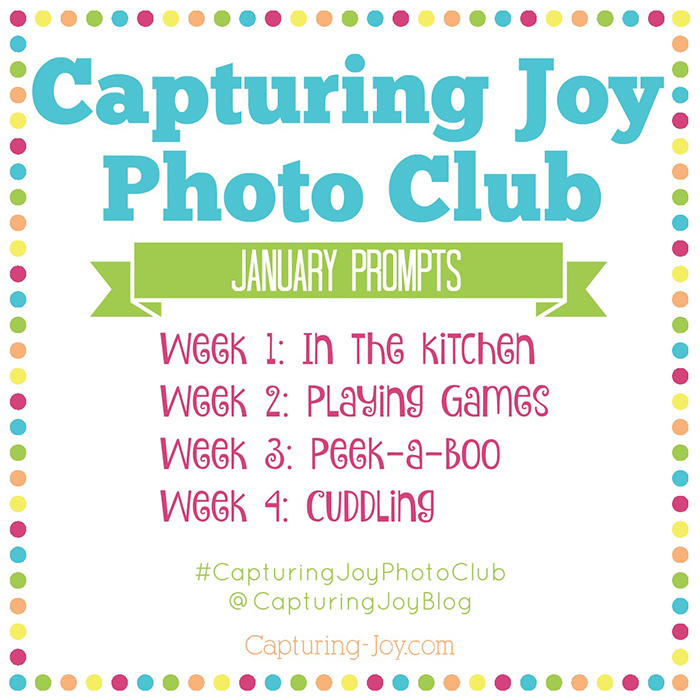 Capturing Joy Photo Club January Prompts, get in more pictures with your kids!