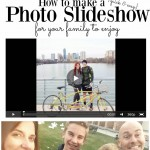 How to Make a quick and easy photo slideshow for your family to enjoy