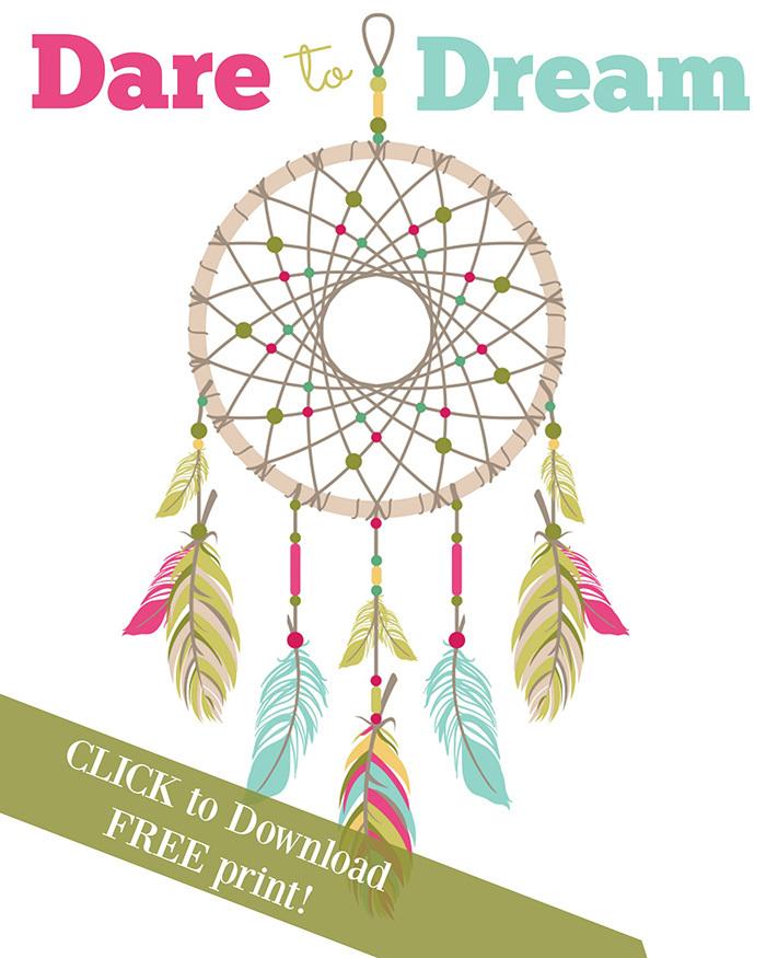 Dare to Dream Free print with dream catcher