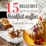 15 delicious back to school breakfast muffins. Make these muffins up ahead of time and have an easy breakfast for your kids before school. Capturing-Joy.com