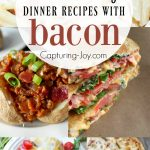 15 Savory dinner recipes with bacon that will bring the family around the dinner table! Capturing-Joy.com