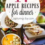 17 Apple Recipes for a perfect Fall inspired dinner! Capturing-Joy.com