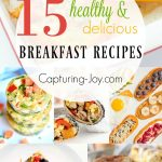 15 amazing and healthy breakfast recipes. Get your day started right with these healthy recipes // Capturing-Joy.com