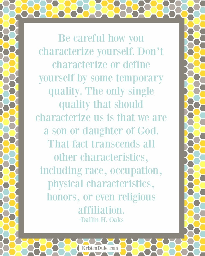 Be Careful how you characterize or define yourself