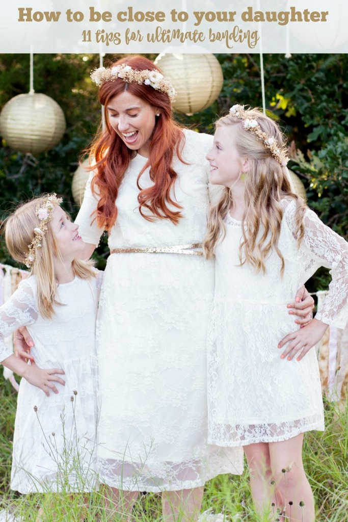 How to be Close to your Daughter bonding tips
