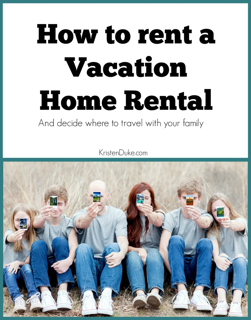 How to rent a vacation home rental for your family