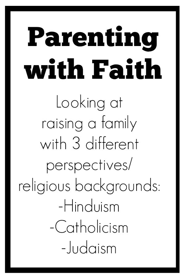 Parenting with Faith Hinduism, Cahtolicism, Judaism